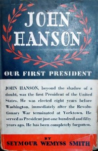 John Hanson Our First President By Seymour Wemyss Smith