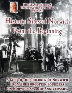 Historic Sites of Norwich From the Beginning by Bill Stanley